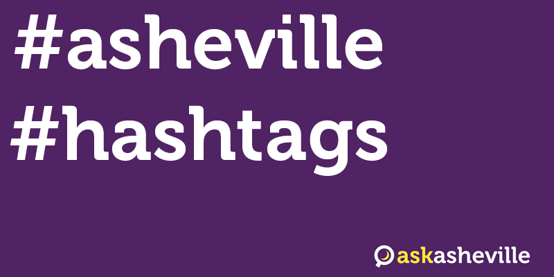 asheville hashtags by askasheville